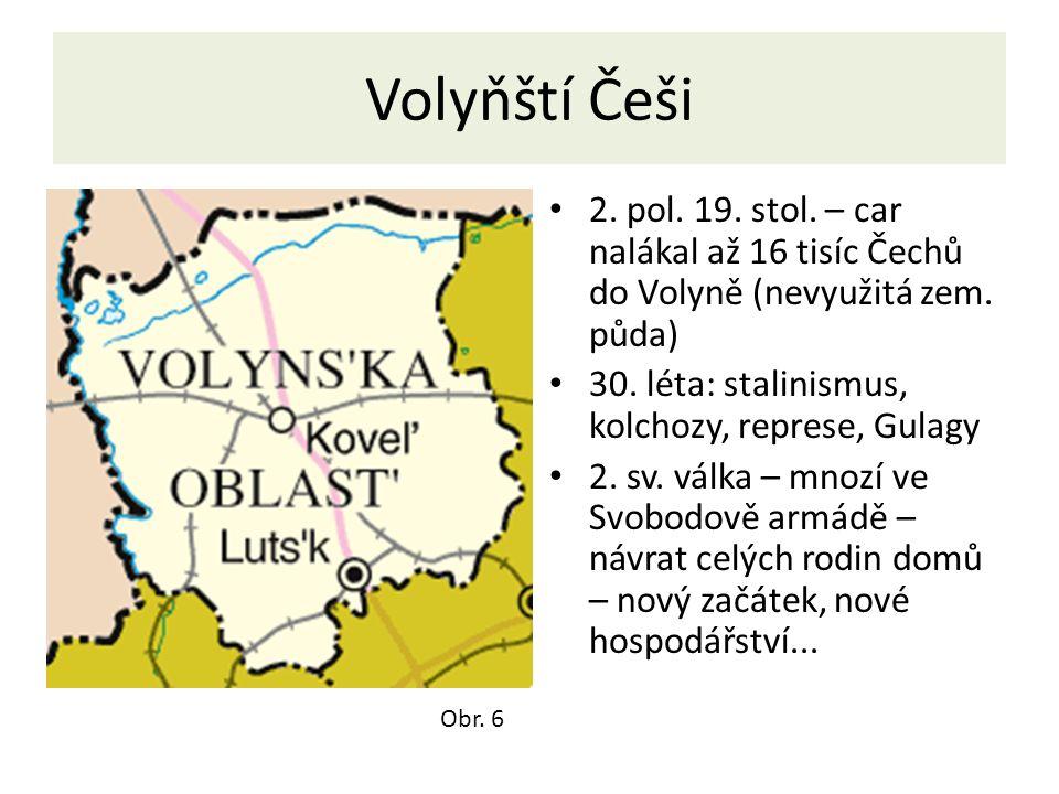 Volyňští Češi 2. pol. 19. stol. – car nalákal až 16 tisíc Čechů do Volyně (nevyužitá zem.