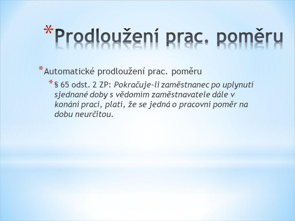 * Automatické prodloužení prac. poměru * § 65 odst.