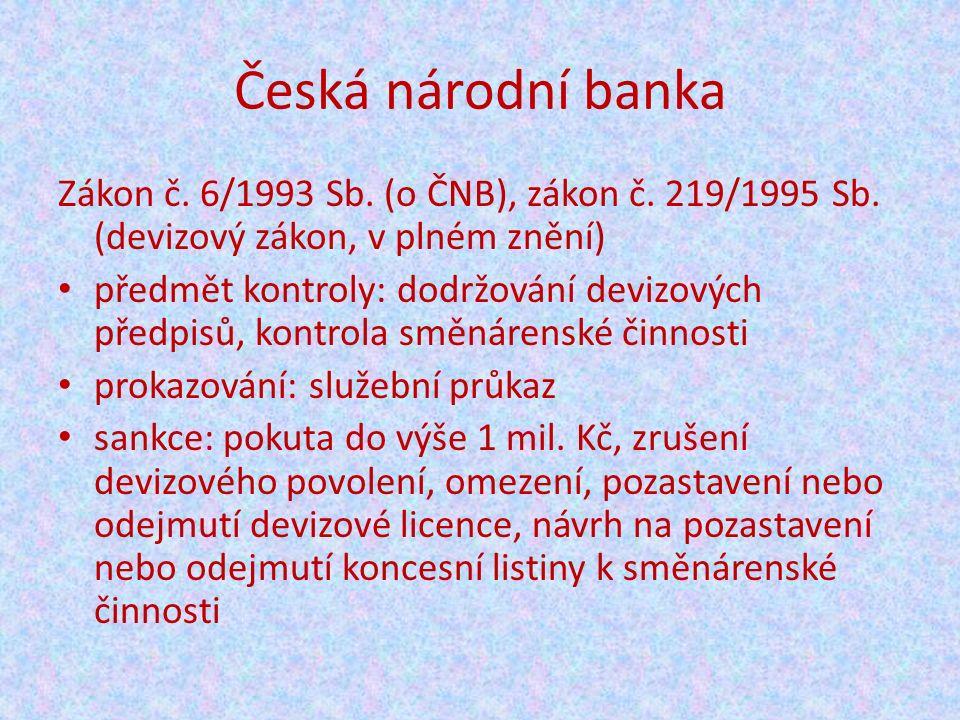 Česká národní banka Zákon č. 6/1993 Sb. (o ČNB), zákon č.