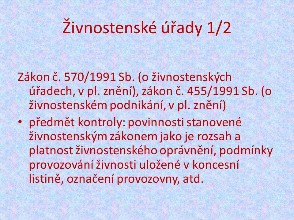 Živnostenské úřady 1/2 Zákon č. 570/1991 Sb. (o živnostenských úřadech, v pl.