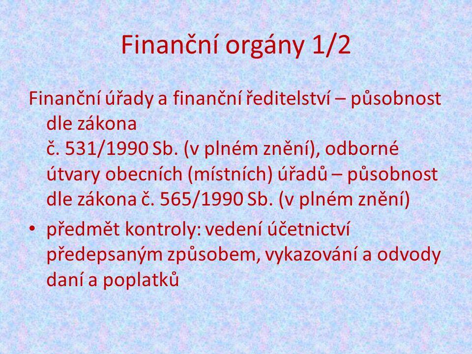 Finanční orgány 1/2 Finanční úřady a finanční ředitelství – působnost dle zákona č.