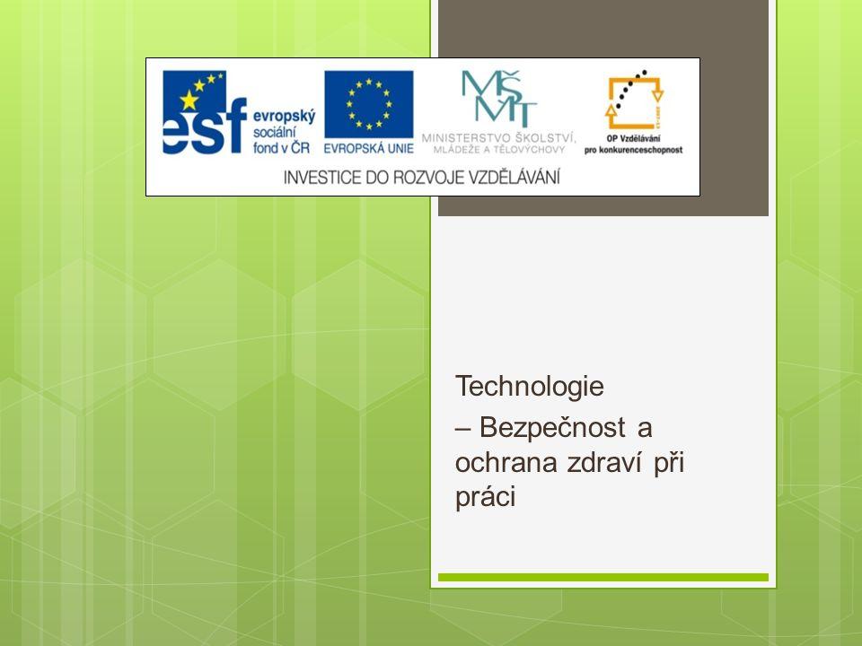 Technologie – Bezpečnost a ochrana zdraví při práci