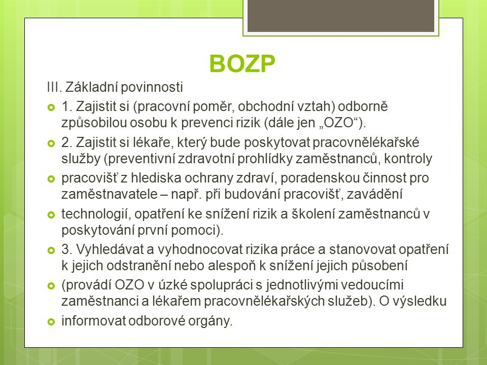 BOZP III. Základní povinnosti  1.
