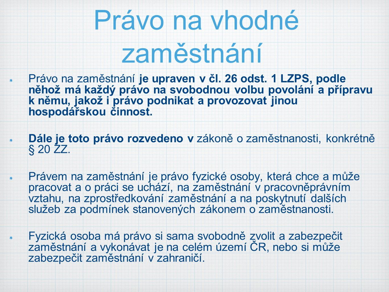 Právo na vhodné zaměstnání Právo na zaměstnání je upraven v čl.