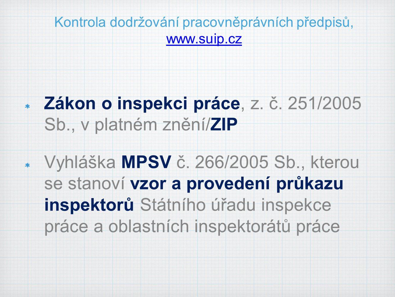 Kontrola dodržování pracovněprávních předpisů, www.suip.cz www.suip.cz Zákon o inspekci práce, z.