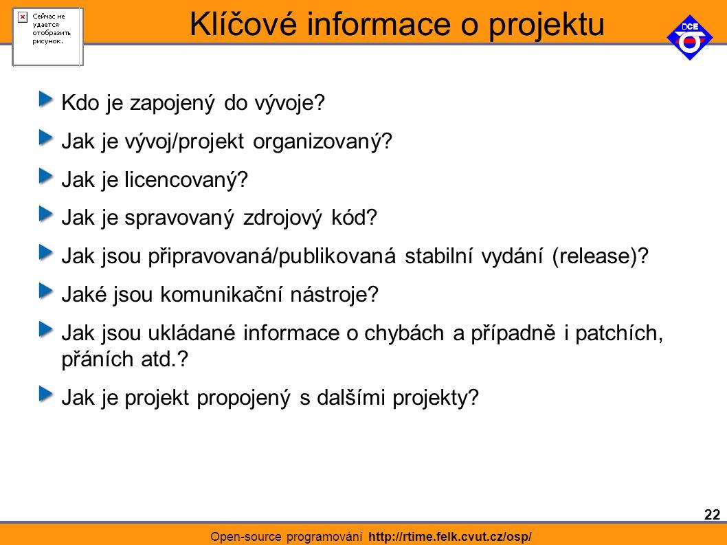 22 Open-source programování http://rtime.felk.cvut.cz/osp/ Klíčové informace o projektu Kdo je zapojený do vývoje.
