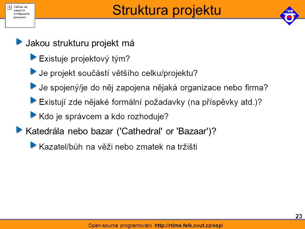 23 Open-source programování http://rtime.felk.cvut.cz/osp/ Struktura projektu Jakou strukturu projekt má Existuje projektový tým.