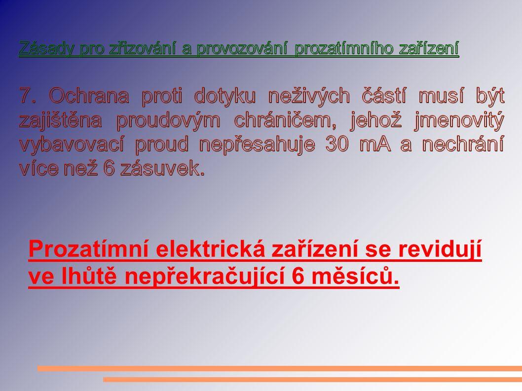 Prozatímní elektrická zařízení se revidují ve lhůtě nepřekračující 6 měsíců.