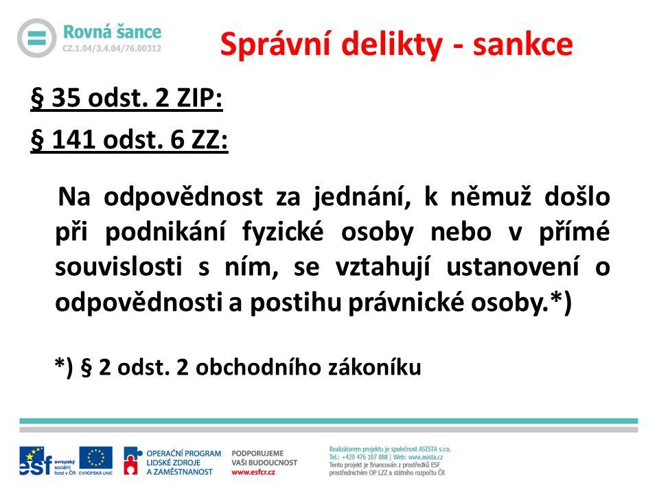 Správní delikty - sankce § 35 odst. 2 ZIP: § 141 odst.