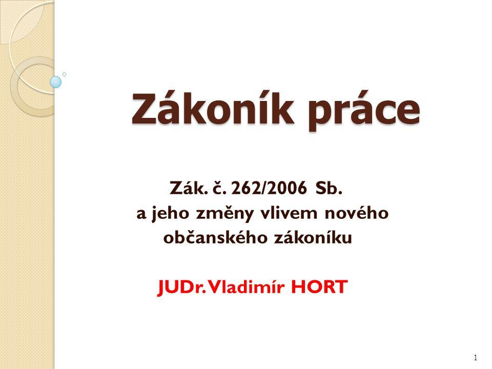 Zákoník práce Zákoník práce Zák. č. 262/2006 Sb.