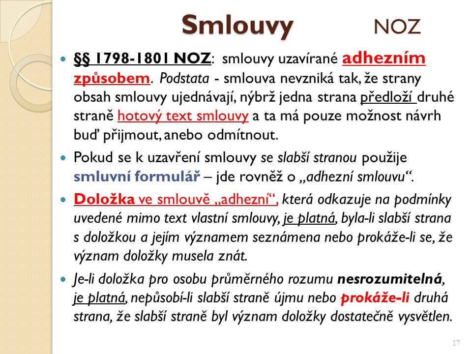 Smlouvy Smlouvy NOZ §§ 1798-1801 NOZ: smlouvy uzavírané adhezním způsobem.