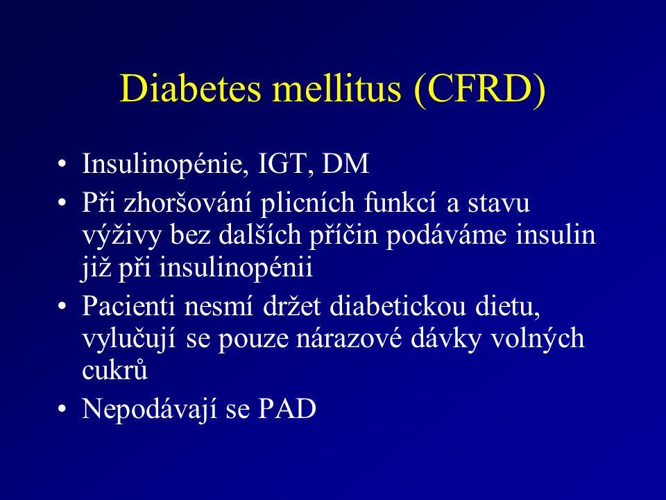 Diabetes mellitus (CFRD) Insulinopénie, IGT, DM Při zhoršování plicních funkcí a stavu výživy bez dalších příčin podáváme insulin již při insulinopénii Pacienti nesmí držet diabetickou dietu, vylučují se pouze nárazové dávky volných cukrů Nepodávají se PAD
