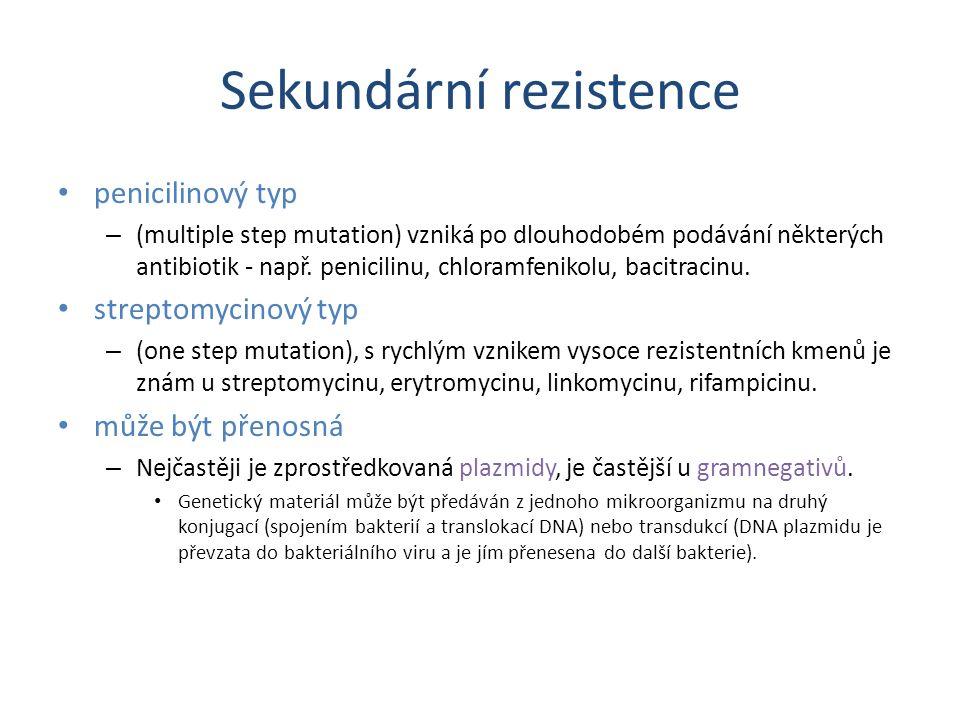 Sekundární rezistence penicilinový typ – (multiple step mutation) vzniká po dlouhodobém podávání některých antibiotik - např. penicilinu, chloramfenik