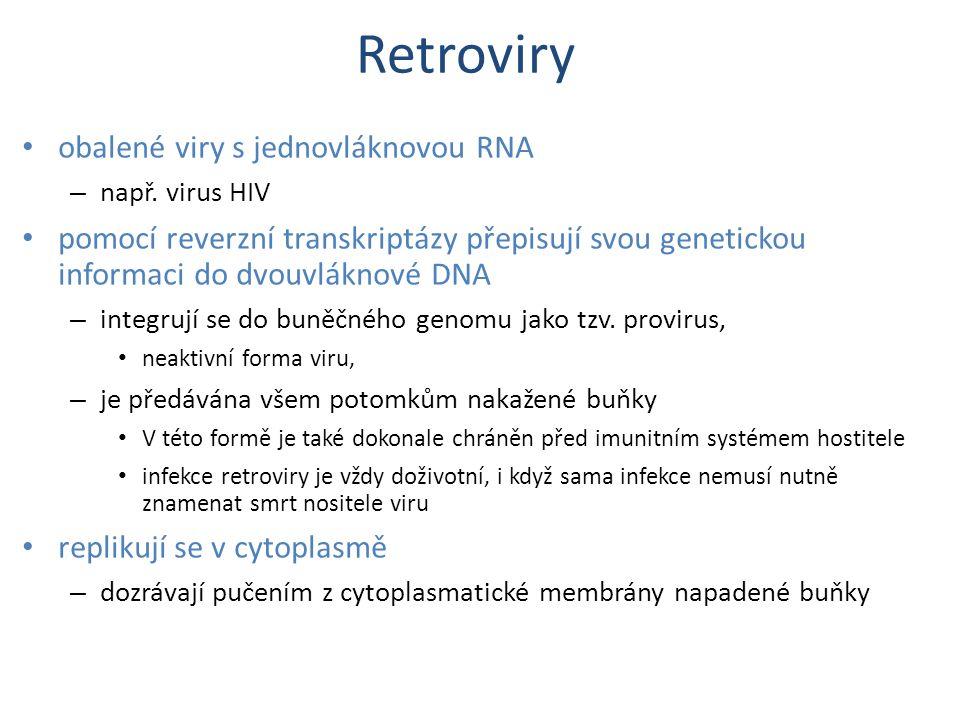 Retroviry obalené viry s jednovláknovou RNA – např. virus HIV pomocí reverzní transkriptázy přepisují svou genetickou informaci do dvouvláknové DNA –