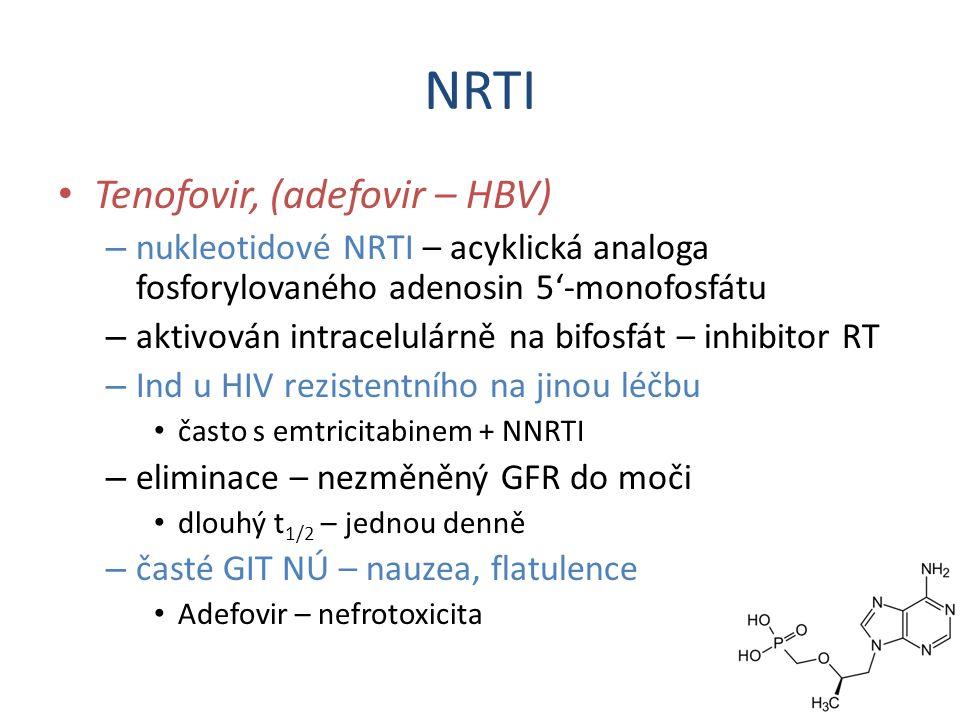 NRTI Tenofovir, (adefovir – HBV) – nukleotidové NRTI – acyklická analoga fosforylovaného adenosin 5'-monofosfátu – aktivován intracelulárně na bifosfá