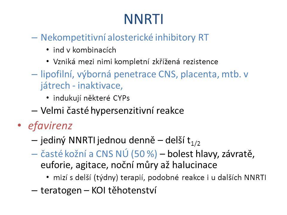 NNRTI – Nekompetitivní alosterické inhibitory RT ind v kombinacích Vzniká mezi nimi kompletní zkřížená rezistence – lipofilní, výborná penetrace CNS,