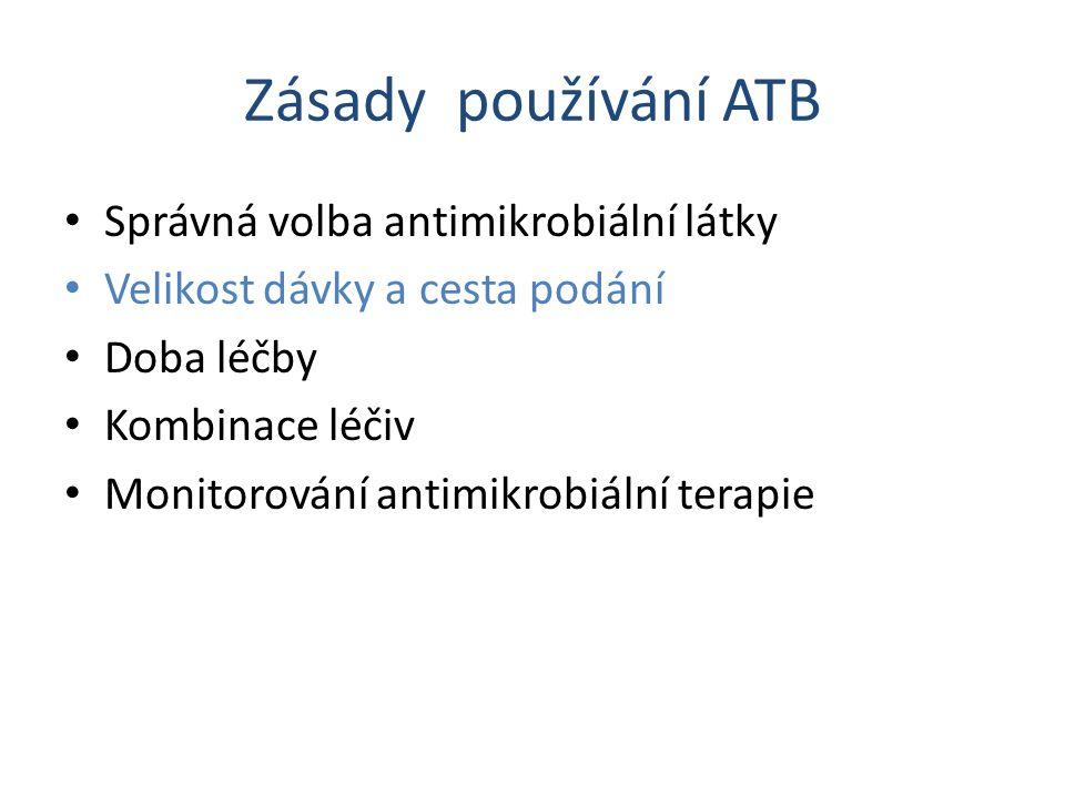Zásady používání ATB Správná volba antimikrobiální látky Velikost dávky a cesta podání Doba léčby Kombinace léčiv Monitorování antimikrobiální terapie