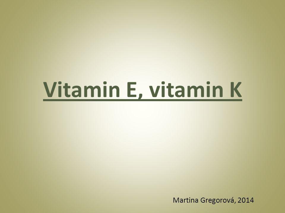 Vitamin E, vitamin K Martina Gregorová, 2014