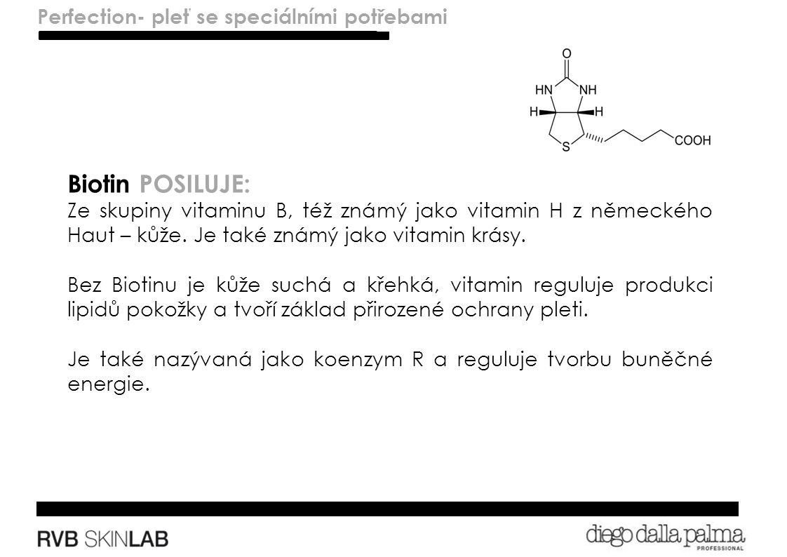Lenitivo – pelli sensibili Biotin POSILUJE: Ze skupiny vitaminu B, též známý jako vitamin H z německého Haut – kůže.