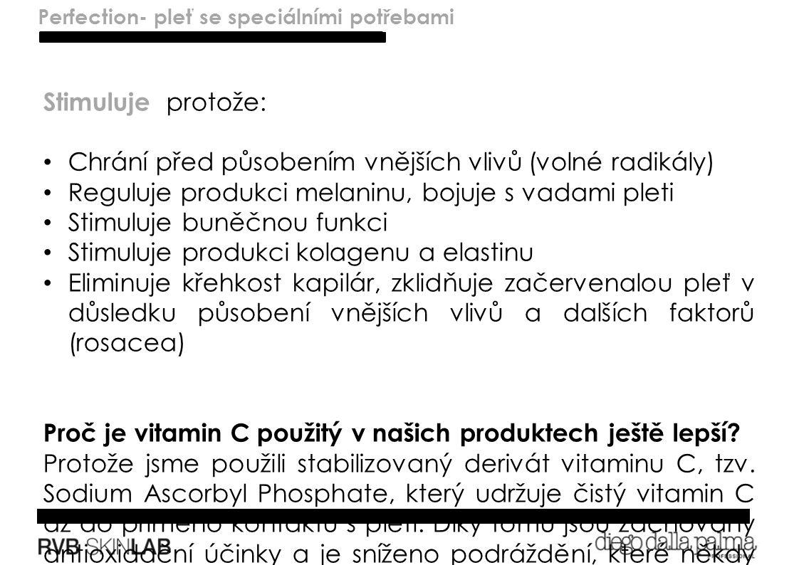 Lenitivo – pelli sensibili Stimuluje protože: Chrání před působením vnějších vlivů (volné radikály) Reguluje produkci melaninu, bojuje s vadami pleti Stimuluje buněčnou funkci Stimuluje produkci kolagenu a elastinu Eliminuje křehkost kapilár, zklidňuje začervenalou pleť v důsledku působení vnějších vlivů a dalších faktorů (rosacea) Proč je vitamin C použitý v našich produktech ještě lepší.