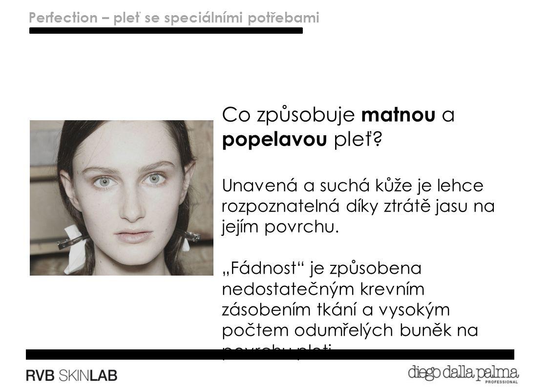 Lenitivo – pelli sensibili Perfection – skins with special needs Co způsobuje matnou a popelavou pleť.