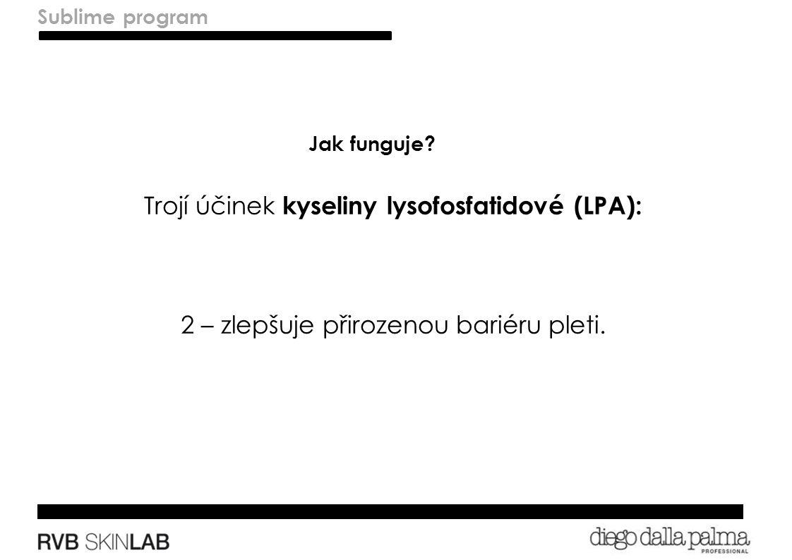 Sublime program Trojí účinek kyseliny lysofosfatidové (LPA): 2 – zlepšuje přirozenou bariéru pleti.