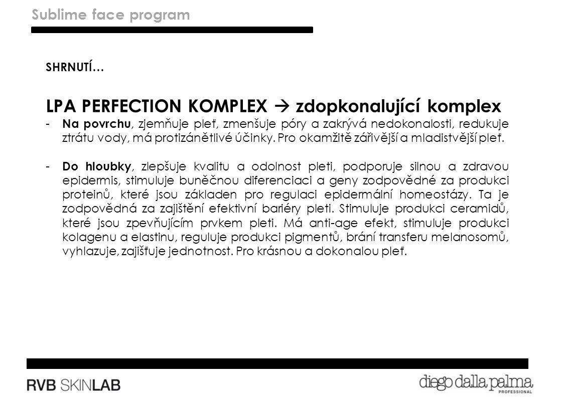 SHRNUTÍ… LPA PERFECTION KOMPLEX  zdopkonalující komplex - Na povrchu, zjemňuje pleť, zmenšuje póry a zakrývá nedokonalosti, redukuje ztrátu vody, má protizánětlivé účinky.