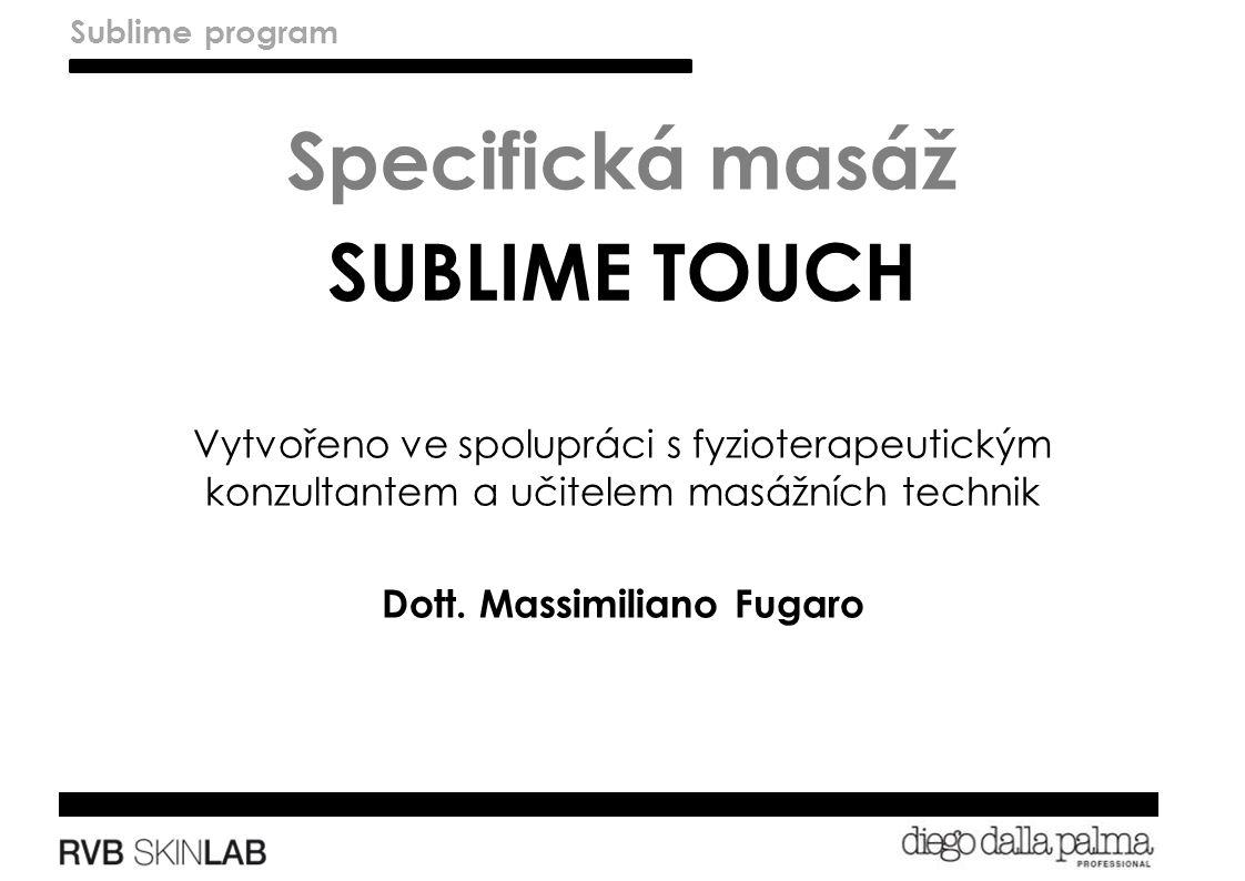Vytvořeno ve spolupráci s fyzioterapeutickým konzultantem a učitelem masážních technik Dott.