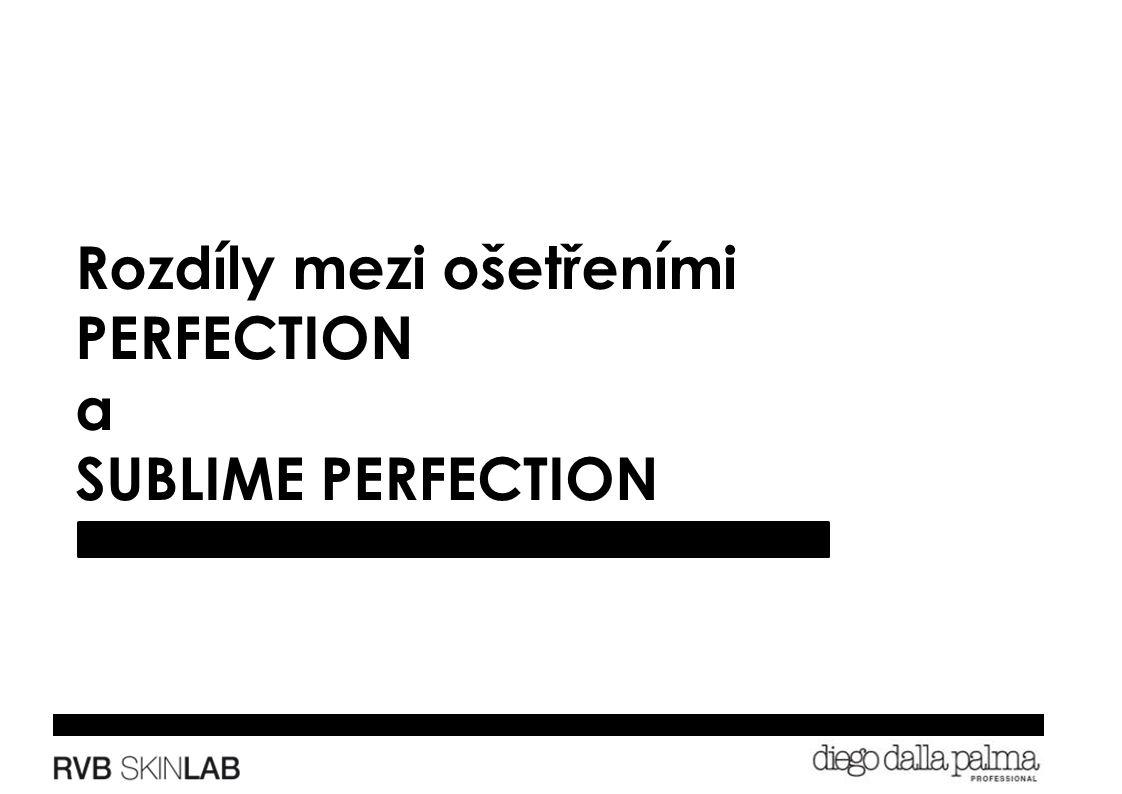 Rozdíly mezi ošetřeními PERFECTION a SUBLIME PERFECTION