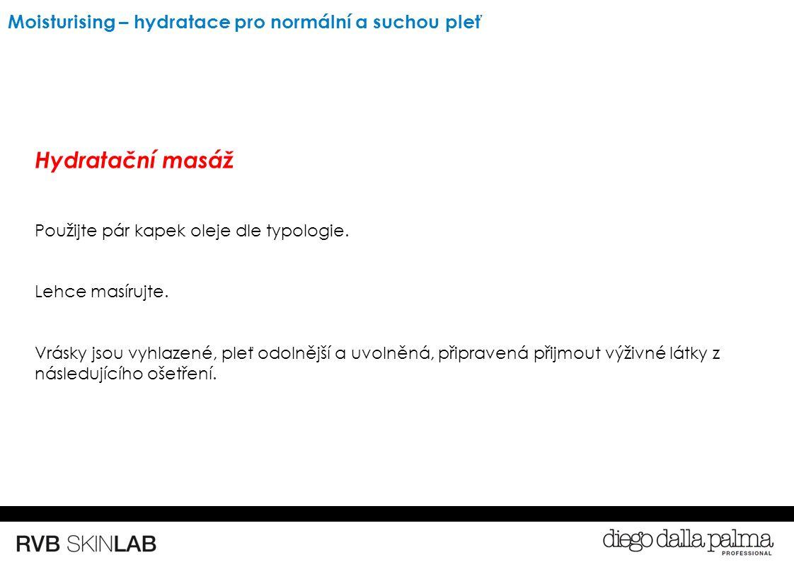 Hydratační masáž Použijte pár kapek oleje dle typologie.