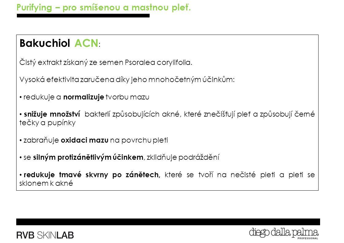 Bakuchiol ACN : Čistý extrakt získaný ze semen Psoralea corylifolia.