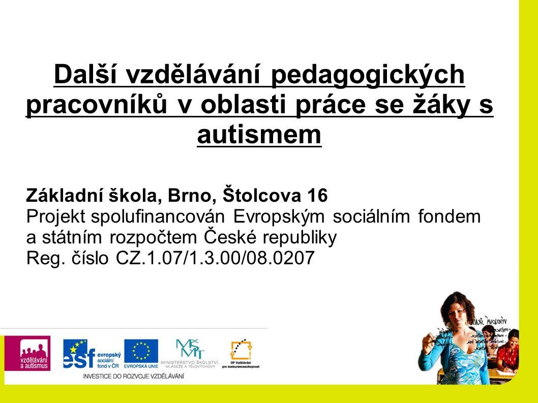 Základní škola, Brno, Štolcova 16 Projekt spolufinancován Evropským sociálním fondem a státním rozpočtem České republiky Reg.