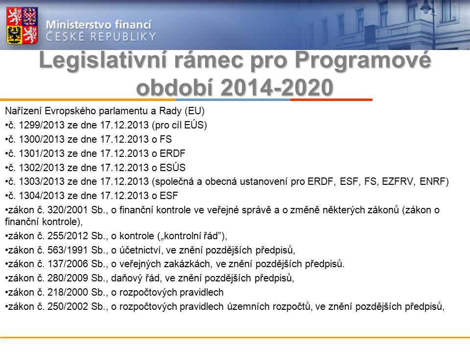 Legislativní rámec pro Programové období 2014-2020 Nařízení Evropského parlamentu a Rady (EU) č.