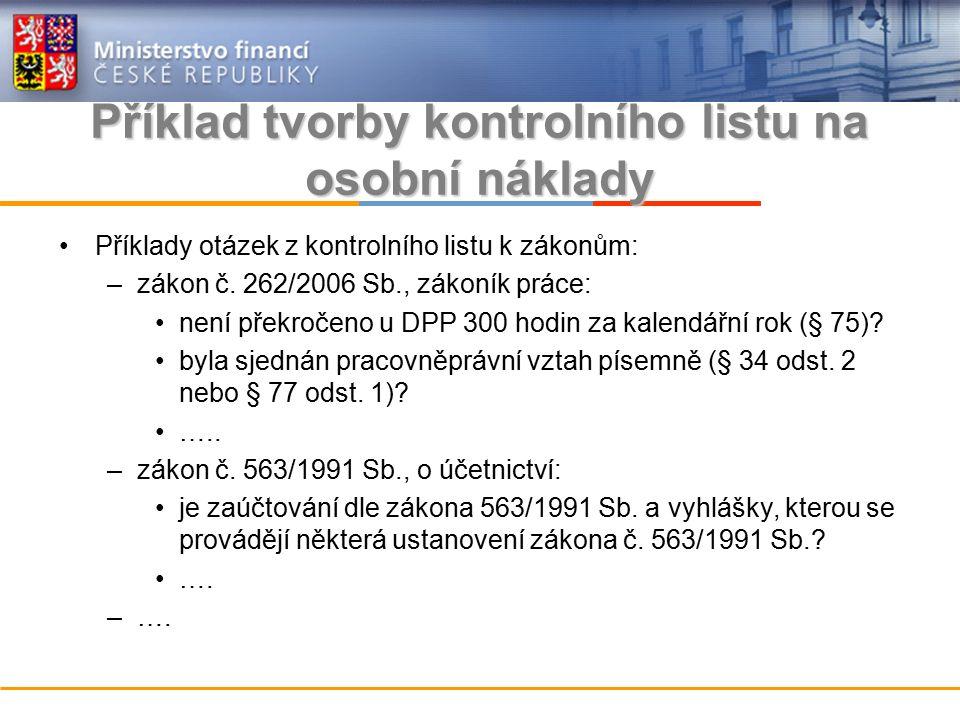 Příklad tvorby kontrolního listu na osobní náklady Příklady otázek z kontrolního listu k zákonům: –zákon č.