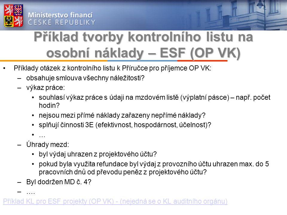 Příklad tvorby kontrolního listu na osobní náklady – ESF (OP VK) Příklady otázek z kontrolního listu k Příručce pro příjemce OP VK: –obsahuje smlouva všechny náležitosti.