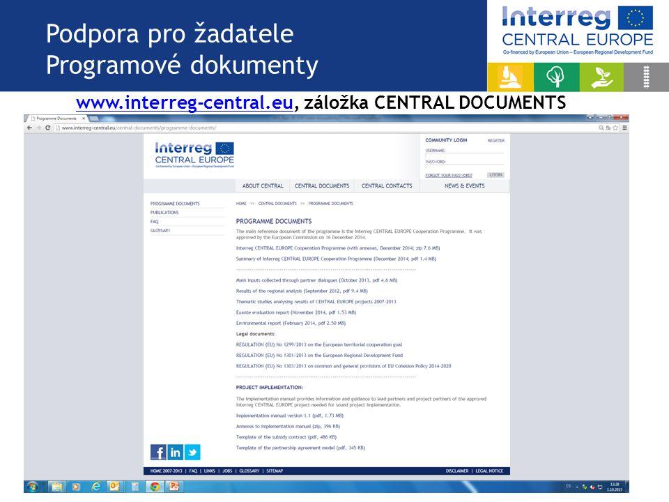 Podpora pro žadatele Programové dokumenty www.interreg-central.euwww.interreg-central.eu, záložka CENTRAL DOCUMENTS