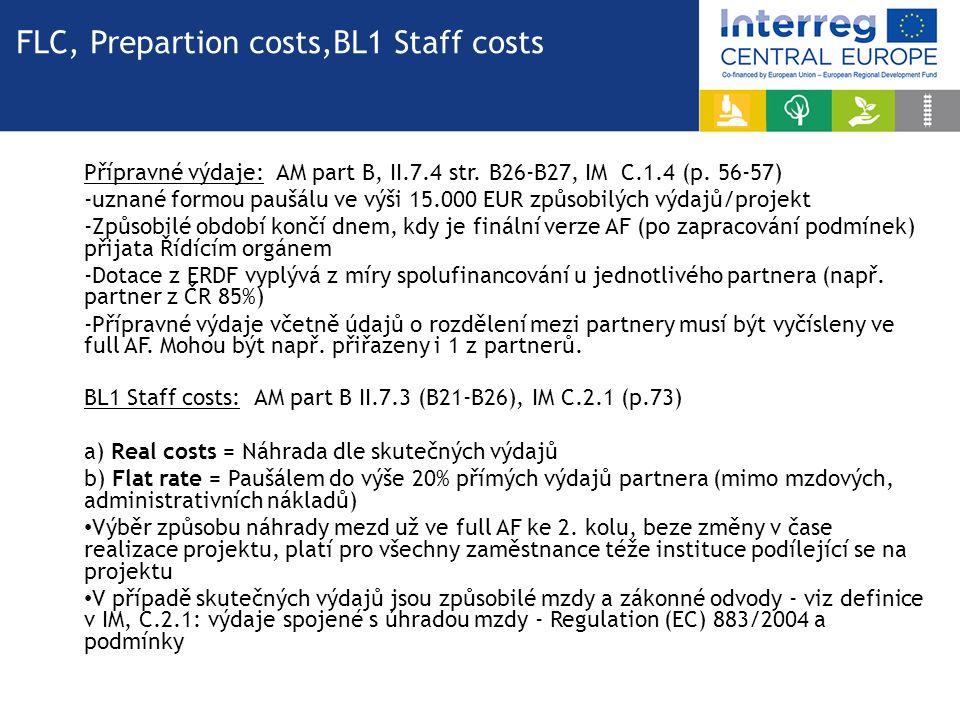 Přípravné výdaje: AM part B, II.7.4 str. B26-B27, IM C.1.4 (p. 56-57) -uznané formou paušálu ve výši 15.000 EUR způsobilých výdajů/projekt -Způsobilé