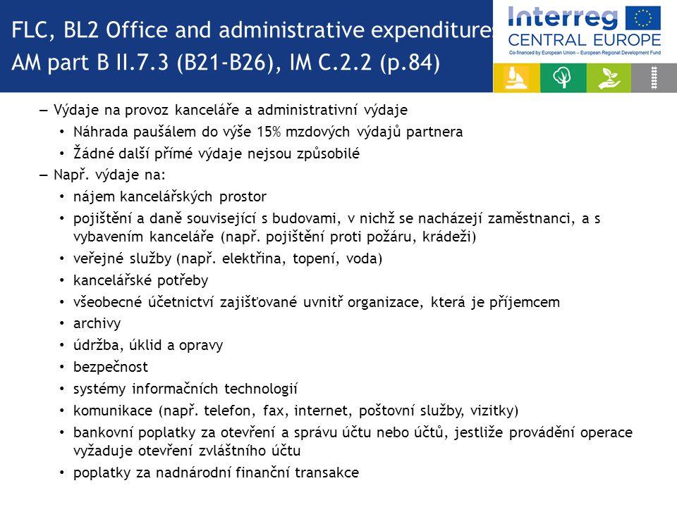 – Výdaje na provoz kanceláře a administrativní výdaje Náhrada paušálem do výše 15% mzdových výdajů partnera Žádné další přímé výdaje nejsou způsobilé – Např.