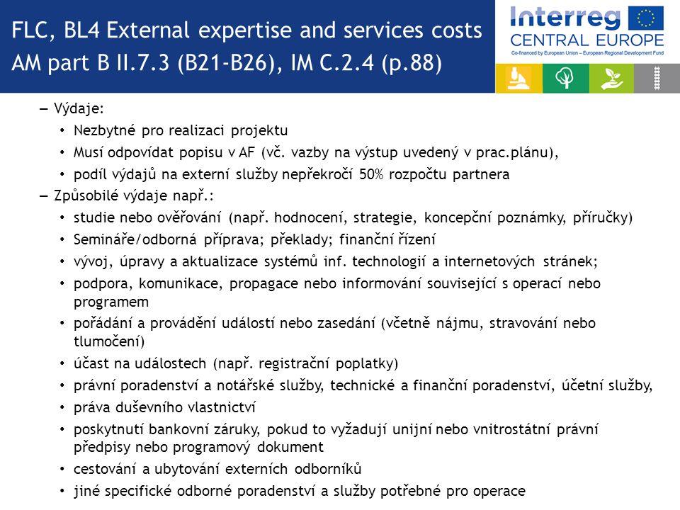 – Výdaje: Nezbytné pro realizaci projektu Musí odpovídat popisu v AF (vč. vazby na výstup uvedený v prac.plánu), podíl výdajů na externí služby nepřek
