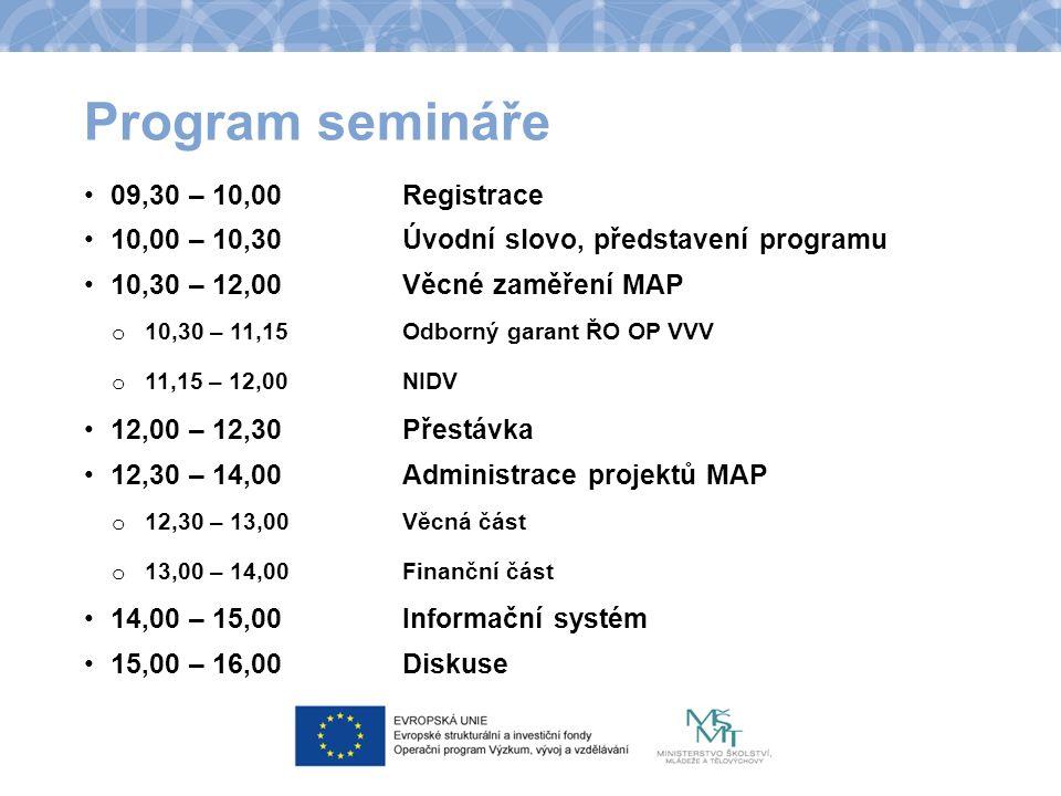 Program semináře 09,30 – 10,00Registrace 10,00 – 10,30 Úvodní slovo, představení programu 10,30 – 12,00 Věcné zaměření MAP o 10,30 – 11,15 Odborný gar