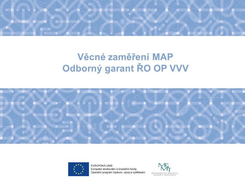 Věcné zaměření MAP Odborný garant ŘO OP VVV