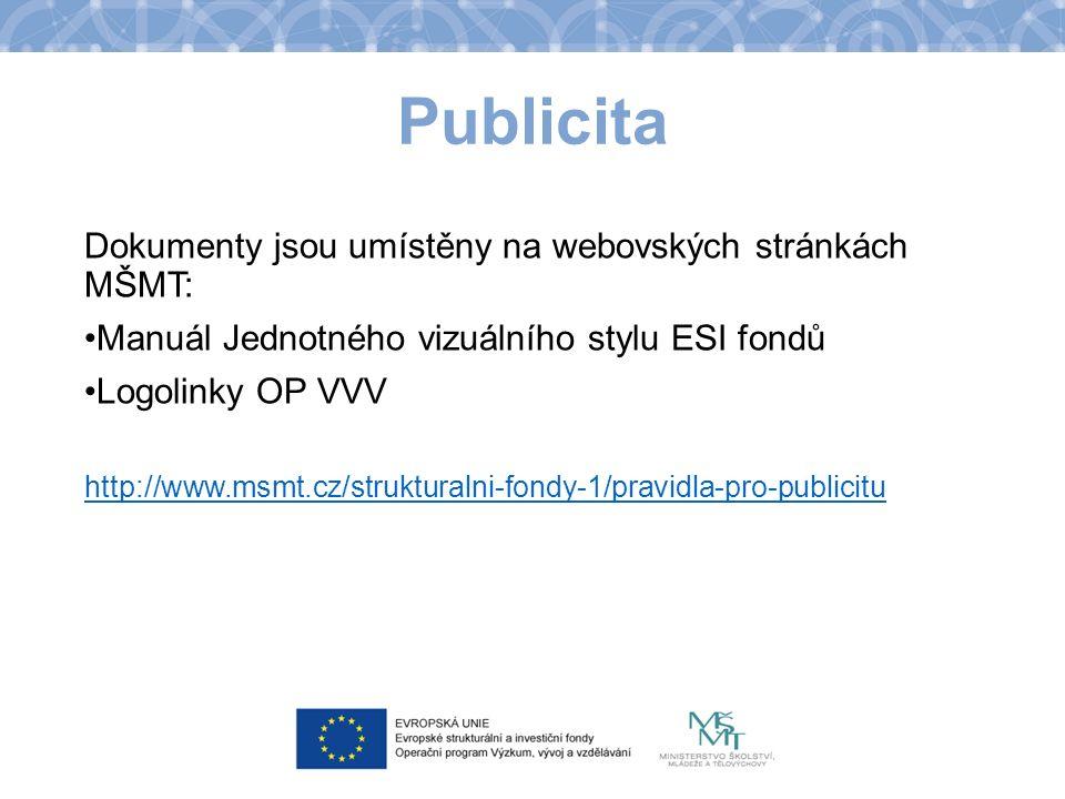 Publicita Dokumenty jsou umístěny na webovských stránkách MŠMT: Manuál Jednotného vizuálního stylu ESI fondů Logolinky OP VVV http://www.msmt.cz/strukturalni-fondy-1/pravidla-pro-publicitu