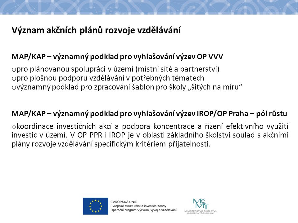 Význam akčních plánů rozvoje vzdělávání MAP/KAP – významný podklad pro vyhlašování výzev OP VVV o pro plánovanou spolupráci v území (místní sítě a par