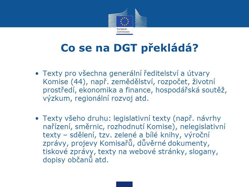 Co se na DGT překládá. Texty pro všechna generální ředitelství a útvary Komise (44), např.
