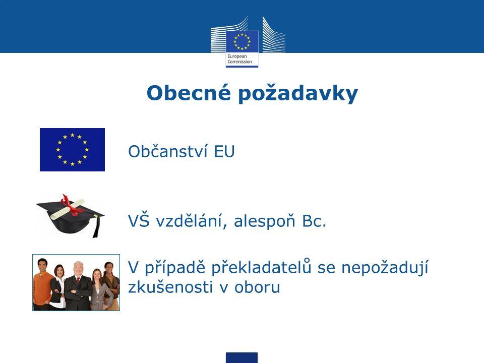 Obecné požadavky Občanství EU VŠ vzdělání, alespoň Bc.