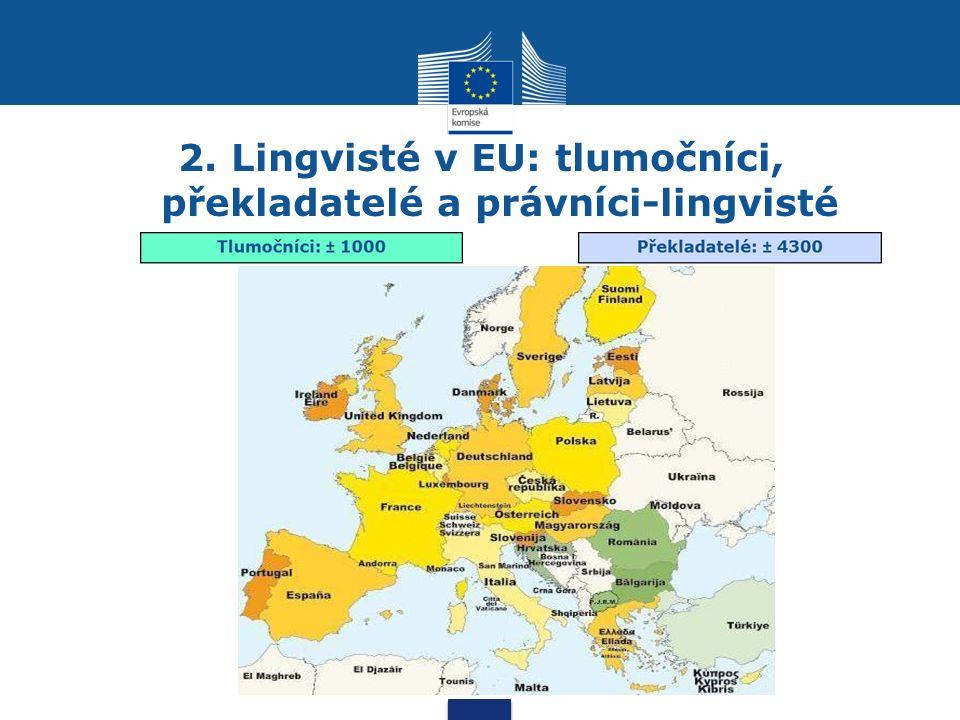 2. Lingvisté v EU: tlumočníci, překladatelé a právníci-lingvisté