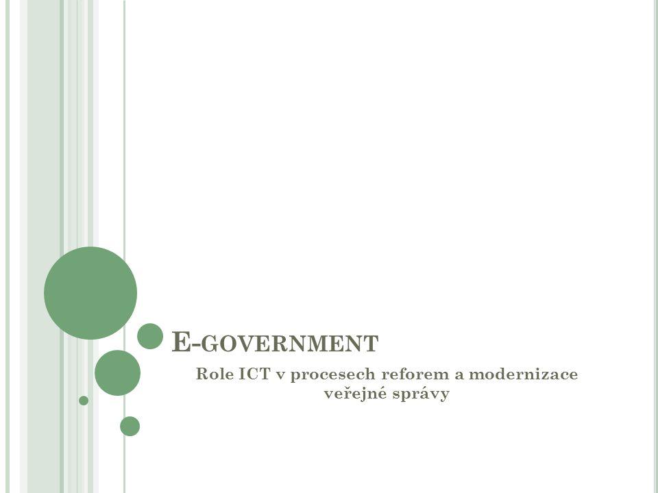 EFEKTIVNÍ VEŘEJNÁ SPRÁVA o Strategie Smart Administration o Prostřednictvím zefektivnění fungování veřejné správy a veřejných služeb podpořit socioekonomický růst ČR a zvýšit kvalitu života občanů o transformovat a zjednodušit postupy používané dnes ve veřejné správě (VS) i proto, aby mohly využívat moderních komunikačních a informačních technologií (ICT).