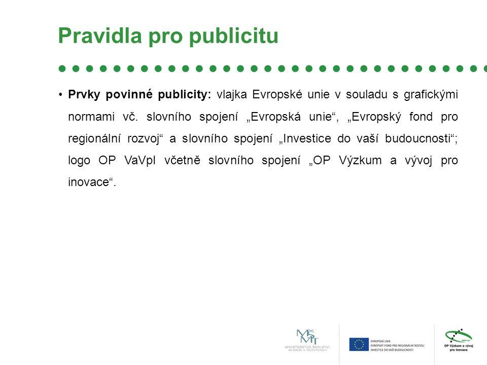 Pravidla pro publicitu Prvky povinné publicity: vlajka Evropské unie v souladu s grafickými normami vč.