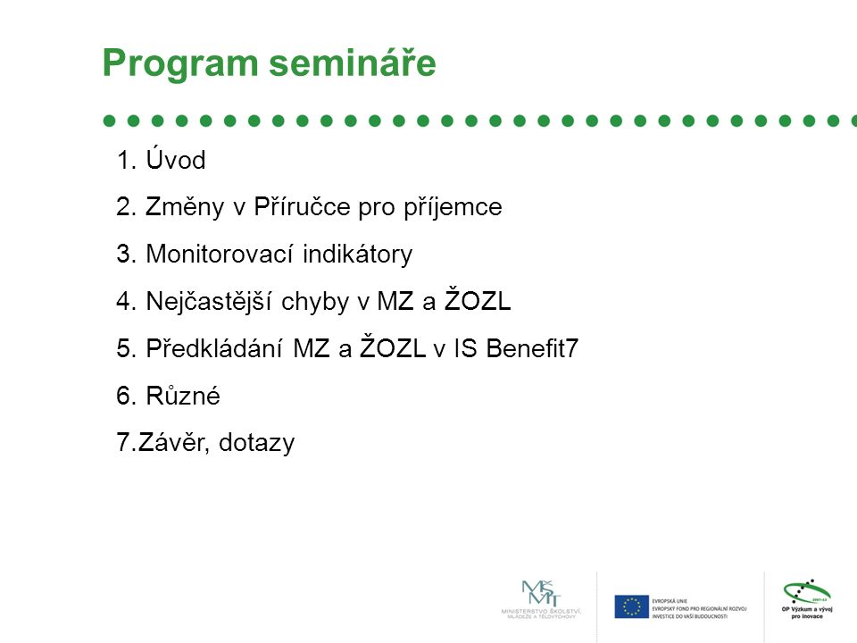 Program semináře 1. Úvod 2. Změny v Příručce pro příjemce 3.