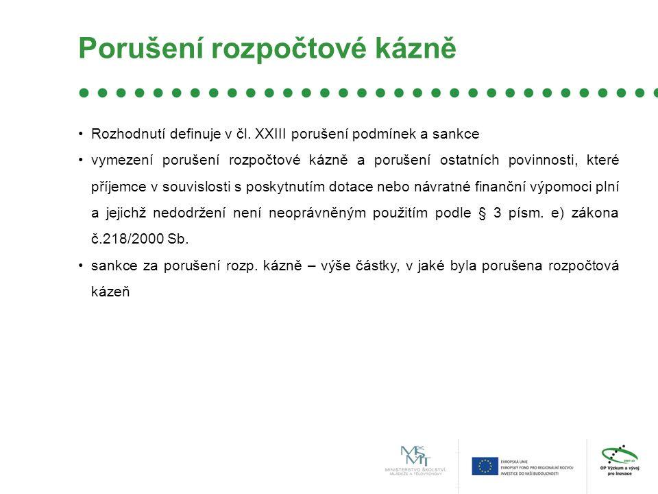 Porušení rozpočtové kázně Rozhodnutí definuje v čl.
